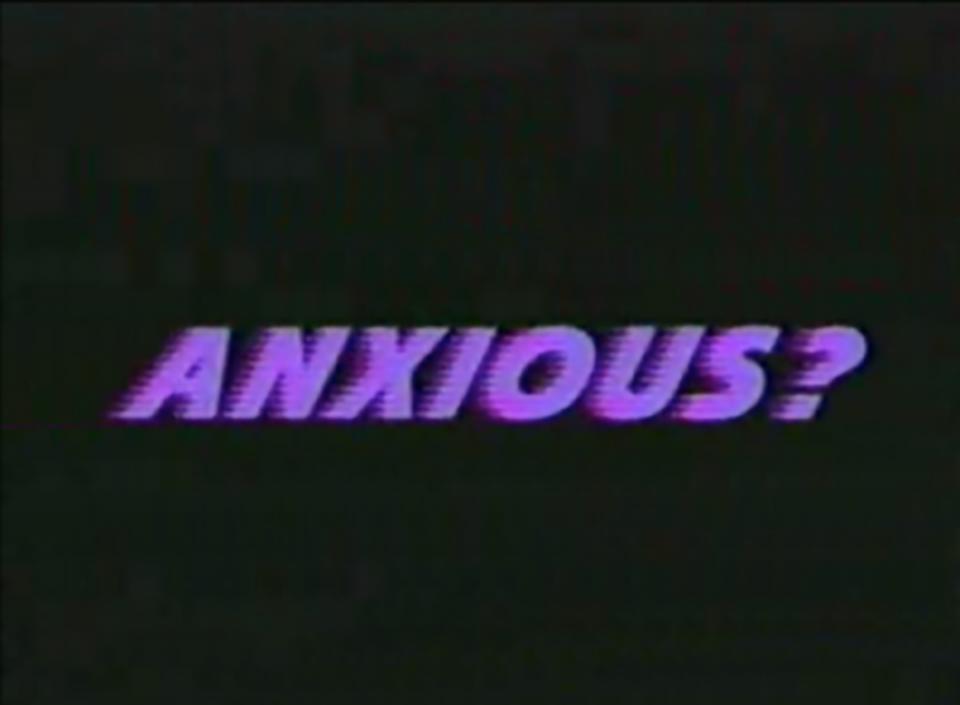 anxious -